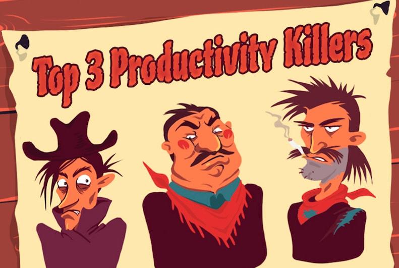 top-3-productivity-killers