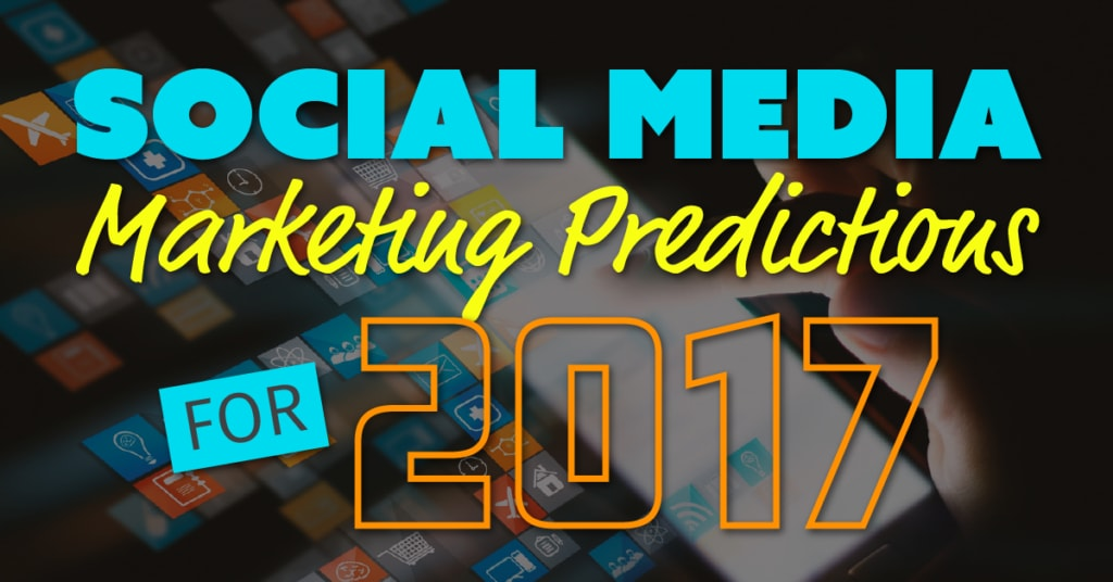 5 Social Marketing Predictions for 2017