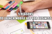 Genuine Reasons To Launch Mobile App For Your Business